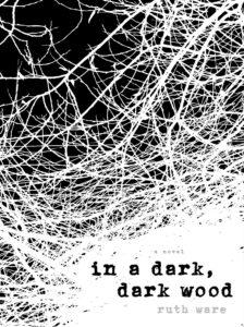 Ruth Ware Makes Her Debut: In a Dark, Dark Wood
