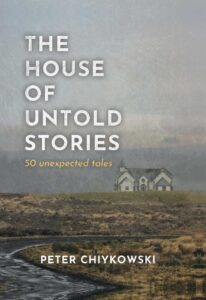 Books to Read: The House of Untold Stories by Peter Chykowski
