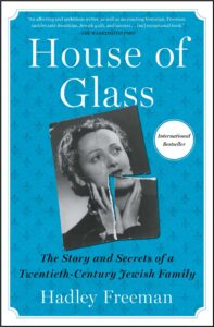 Interview: House of Glass ExposesSecrets of 20th-Century Jewish Family